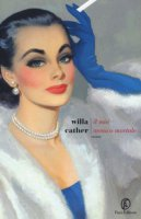Il mio nemico mortale - Cather Willa