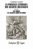 La presenza liturgica del quarto arcangelo - Carmine Alvino