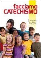 Facciamo catechismo - Renders Jacques