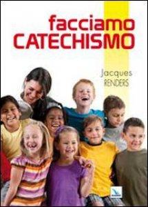 Copertina di 'Facciamo catechismo'