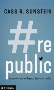 Copertina di '#Republic.com. La democrazia nell'epoca dei social media'