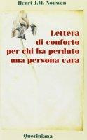 Lettera di conforto per chi ha perduto una persona cara - Nouwen Henri J.
