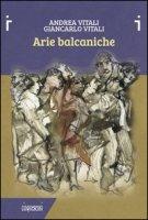 Arie balcaniche - Vitali Andrea, Vitali Giancarlo