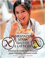 Alimentazione senza glutine e latticini - Kaplan Marion