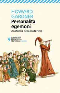 Copertina di 'Personalità egemoni. Anatomia dell'attitudine al comando'