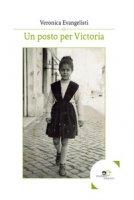 Un posto per Victoria - Evangelisti Veronica