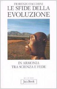 Copertina di 'Le sfide della evoluzione. In armonia tra scienza e fede'