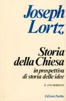 Storia della Chiesa in prospettiva di storia delle idee [vol_2] / Evo moderno - Lortz Joseph