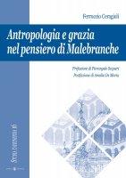 Antropologia e grazia nel pensiero di Malebranche - Ceragioli Ferruccio
