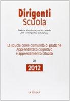 Dirigenti Scuola. 32/2012: Scuola come comunità di pratiche. Apprendistato cognitivo e apprendimento situato. (La)