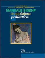 Manuale Sigenp di nutrizione pediatrica - Catassi Carlo