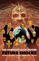 The complete Alan Moore. Future Shocks - Moore Alan