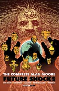 Copertina di 'The complete Alan Moore. Future Shocks'