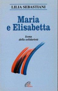 Copertina di 'Maria e Elisabetta'