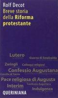 Breve storia della Riforma protestante - Decot Rolf