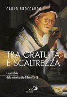 Tra gratuit� e scaltrezza - Carlo Broccardo
