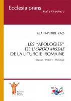 Les ''apologies'' de l'Ordo Missae de la Liturgie Romaine - Alain-Pierre Yao