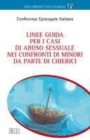 Linee guida per i casi di abuso sessuale nei confronti di minori da parte di chierici. - Conferenza Episcopale Italiana