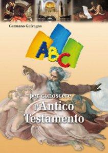 Copertina di 'ABC per conoscere l'Antico Testamento'