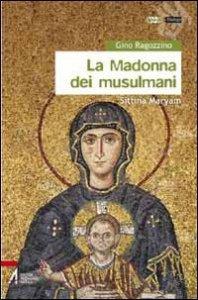 Copertina di 'La Madonna dei musulmani'