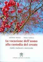 La vocazione dell'uomo alla custodia del creato - Antonio Panico, Paola Casella