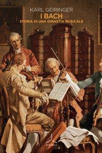 Copertina di 'I Bach. Storia di una dinastia musicale'