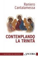 Contemplando la Trinità - Cantalamessa Raniero