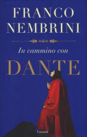 In cammino con Dante - Nembrini Franco