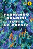 Tutte le poesie - Bandini Fernando