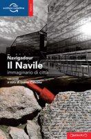 Il Navile. Immaginario di città - Navigadour