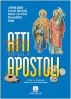 Atti degli Apostoli. La Chiesa guidata e sorretta dallo Spirito dono del Cristo risorto, da Gerusalemme a Roma