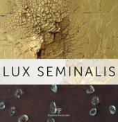 Lux Seminalis. Ediz. illustrata