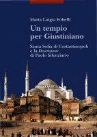 Un tempio per Giustiniano - Maria Luigia Fobelli