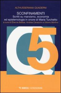 Copertina di 'Sconfinamenti. Scritti su marxismo, economia ed epistemologia in onore di Maria Turchetto'