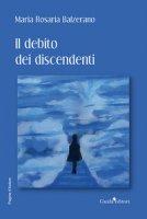 Il debito dei discendenti - Balzerano Maria Rosaria