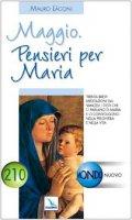Maggio. Pensieri per Maria. Trenta brevi meditazioni dai Vangeli - Laconi Mauro