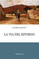 La via del ritorno - Marano Sandro