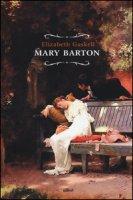Mary Barton - Gaskell Elizabeth