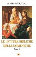 Le letture bibliche delle domeniche. Anno C - Vanhoye Albert