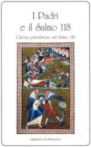 Copertina di 'Padri e il salmo 118. Catena palestinese sul salmo 118 (I)'