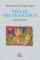 Vita di San Francesco - San Bonaventura
