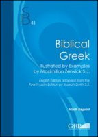 Biblical Greek. Illustrated by examples by Maximilian Zerwick S.J. - Zerwick Max, Smith Joseph