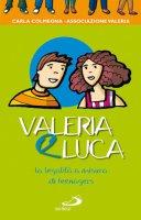 Valeria e Luca - Carla Colmegna, Associazione Valeria