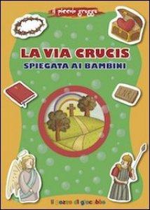 Copertina di 'La via Crucis spiegata ai bambini'