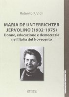 Maria De Unterrichter Jervolino (1902-1975) - Roberto P. Violi