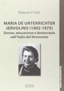 Copertina di 'Maria De Unterrichter Jervolino (1902-1975)'