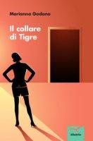 Il collare di tigre - Godano Marianna
