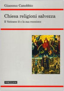 Copertina di 'Chiesa religioni salvezza. Il Vaticano II e la sua recezione'