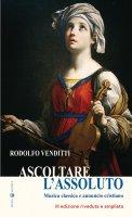 Ascoltare l'Assoluto. Musica classica e annuncio cristiano. - Rodolfo Venditti