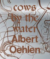 Albert Oehlen. Cows by the water. Catalogo della mostra (Venezia, 8 aprile 2018-a gennaio 2019). Ediz. francese, inglese e italiana